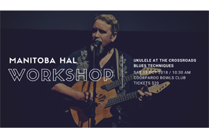 Workshop 1 – Ukulele at the Crossroads – Blues techniques with Manitoba Hal.
