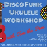 Join Tom the Pom for 2 workshops and a show in one big night of ukulele fun at Coorparoo Bowls club Friday 18 October 2019